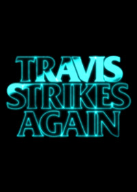 Travis powraca w Travis Strikes Again