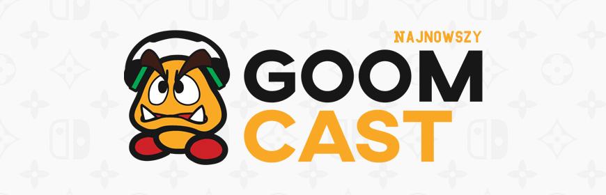 Sprawdź najnowszy Goomcast