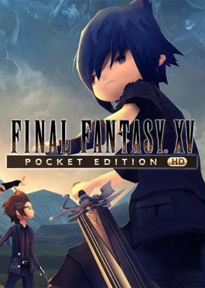 Final Fantasy XV: Pocket Edition HD