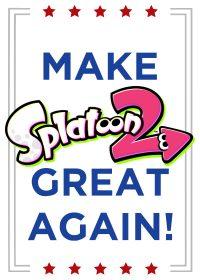 Make Splatoon 2 great again! #15